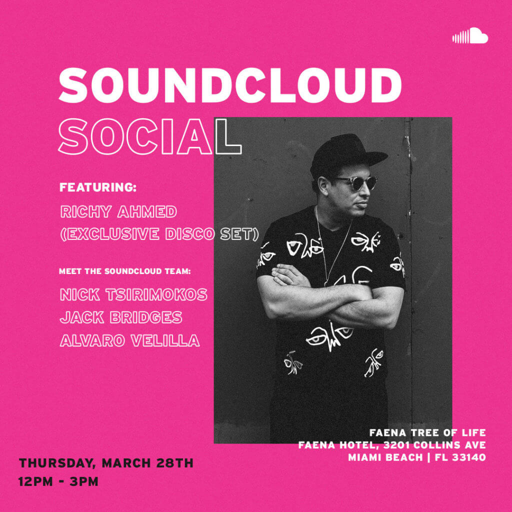 SoundCloud Social with Richy Ahmed flyer at Winter Music Conference WMC 2019